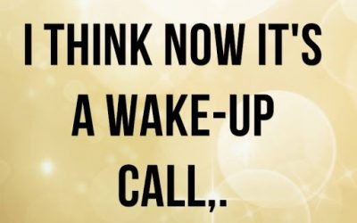 Waiting For A Wake Up Call?