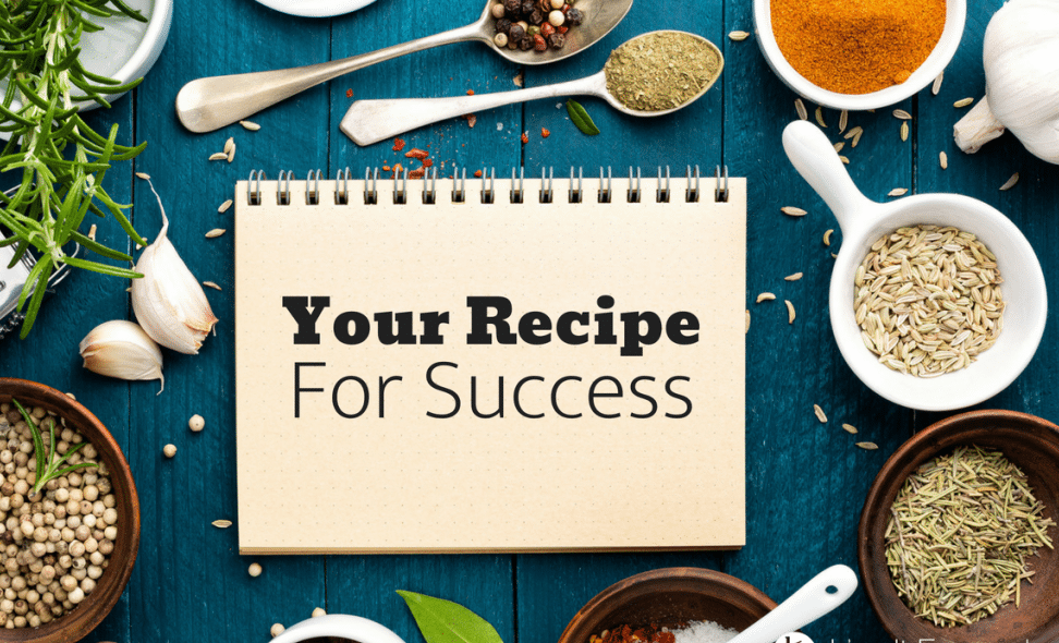 Do You Have A Recipe For Success?
